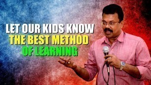 'LET OUR KIDS KNOW THE BEST METHOD OF LEARNING │MOTIVATE YOUR CHILD│K Jayaraj Parenting Tips'