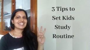 '3 Tips to Set Kids Study Routine !!!'