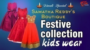 'Fashion Passion   Samatha Reddy's Boutique   Festive Collection Kids Wear   Diwali Special 2017'