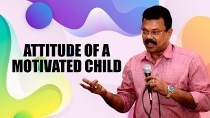 'MOTIVATE YOUR CHILD | Attitude of a Motivated Child | Powerful Way to Motivate Your Child'