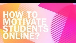 'How to motivate Students Online. Interview with Curt Bonk'