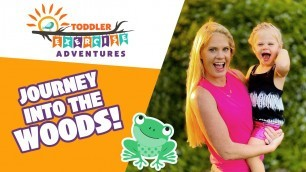 'Journey into the Woods!!!  // Toddler Exercise Adventures // Kids and Toddlers Fitness Workout'