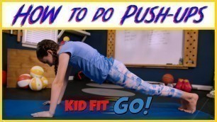 'How to do a Push Up - Fitness for kids, by kids! Kid Fit GO!'