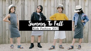 'Summer to Fall Kids Fashion 2017 Episode 4'
