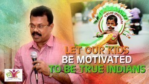 'LET OUR KIDS BE MOTIVATED TO BE TRUE INDIANS | MOTIVATE YOUR CHILD | K Jayaraj Speech'