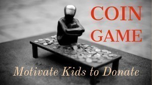 'Welfare Well | Coin Game | Motivate Kids to Donate'