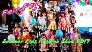 'FairyFay Summer Kids Fashion Show 2017'