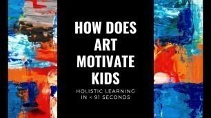 'How does pursuing art motivate kids?'