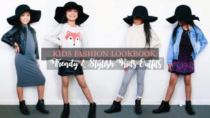 'KIDS FASHION LOOKBOOK 2017 I TRENDY AND STYLISH 4 OUTFITS'