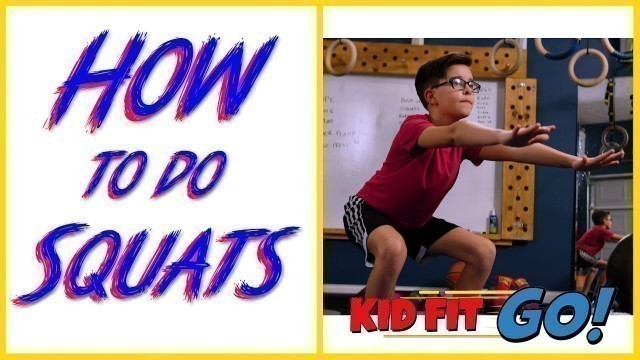 'How to do Squats - Fitness for kids, by kids! Kid Fit GO!'