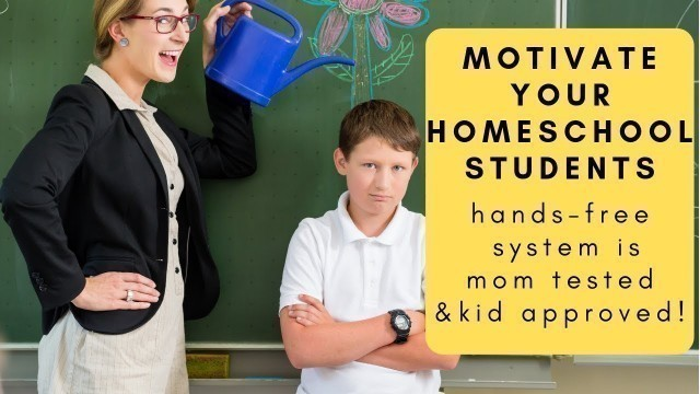 'Motivate Your Homeschool Students with Simple, Hands-Free System'