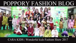 'Cara kids   Wonderful kids Fashion Show 2017'
