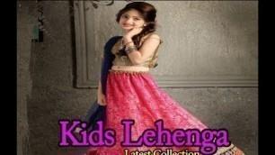 'Kids Lehenga / Children Lehenga Collections / Girls Lehenga Cholis / Fashion 2017'