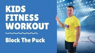 'The Kids Coach Fitness Workout- Block The Puck'