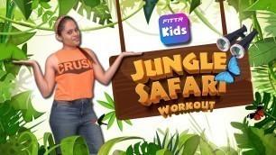 'Jungle Safari - Fun Activity For Kids | Fitness Challenge'