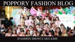 '[Fashion Show] Cara Kids | Yayee Summer Kids Fashion Show 2017'