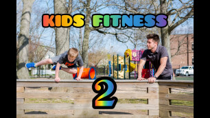 'Kids Fitness (Part Two)- 5 ways to Stay Strong'