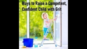 'Ways to Raise a Competent, Confident Child with Grit !! Motivate kids to help for their development'