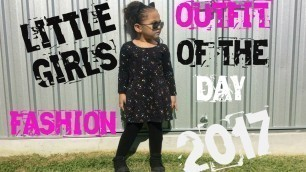 'LITTLE GIRLS FASHION OUTFIT OF THE DAY 2017-BABY/GIRLS/KIDS CLOTHES/ FASHION/ OUTFIT'