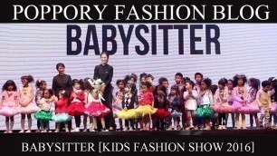 'BABYSITTER [KIDS FASHION SHOW 2016] หนูเกิดในรัชกาลที่ ๙'