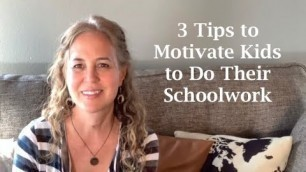 '3 Tips to Motivate Kids to Do Their Schoolwork'