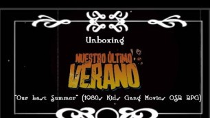 "Nuestro Último Verano (""Our Last Summer""): 80s Kids' Gang Movie OSR RPG (Unboxing and Short Review)"