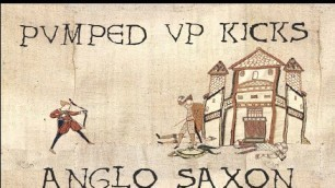 Pumped up kicks 1066 A.D Cover in Old English (Anglo Saxon) Bardcore