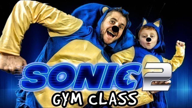'Kids Workout! SONIC 2 GYM CLASS! Real-Life VIDEO GAME! Kids Workout Videos, DANCE, & P.E. FUN!'