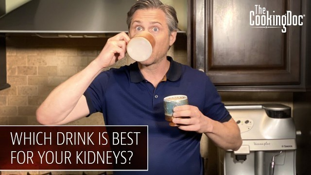 'What are the Top 5 Drinks for Your Kidneys   The Cooking Doc'