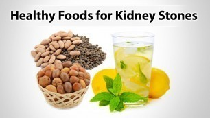 'Healthy Foods for Kidney Stones'