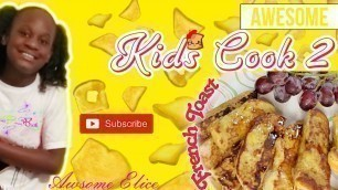 'Kids Cook 2: French Toast made with Sweet Hawaiian rolls'
