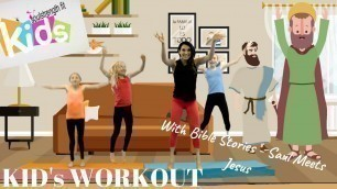 'Saul Meets Jesus. Kids Exercise + Bible Story -  Kids Workout by Kelly Wenner'
