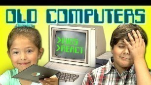 'KIDS REACT TO OLD COMPUTERS'