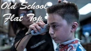 'Old School Flat Top Haircut for kids - Getting a military style haircut'