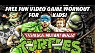 'Kids Workout! NINJA TURTLES! Real-Life VIDEO GAME! Kids Workout Videos, DANCE, & Kids EXERCISE!'