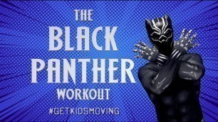 '\'THE BLACK PANTHER\' Workout For Kids'